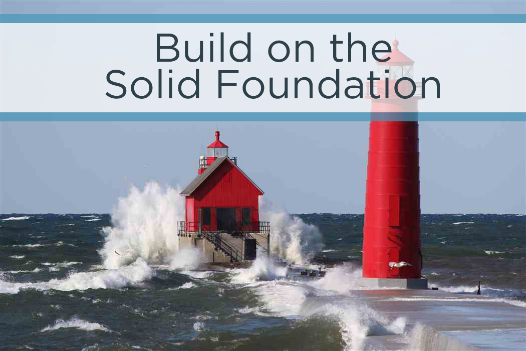 Build on a Solid Foundation